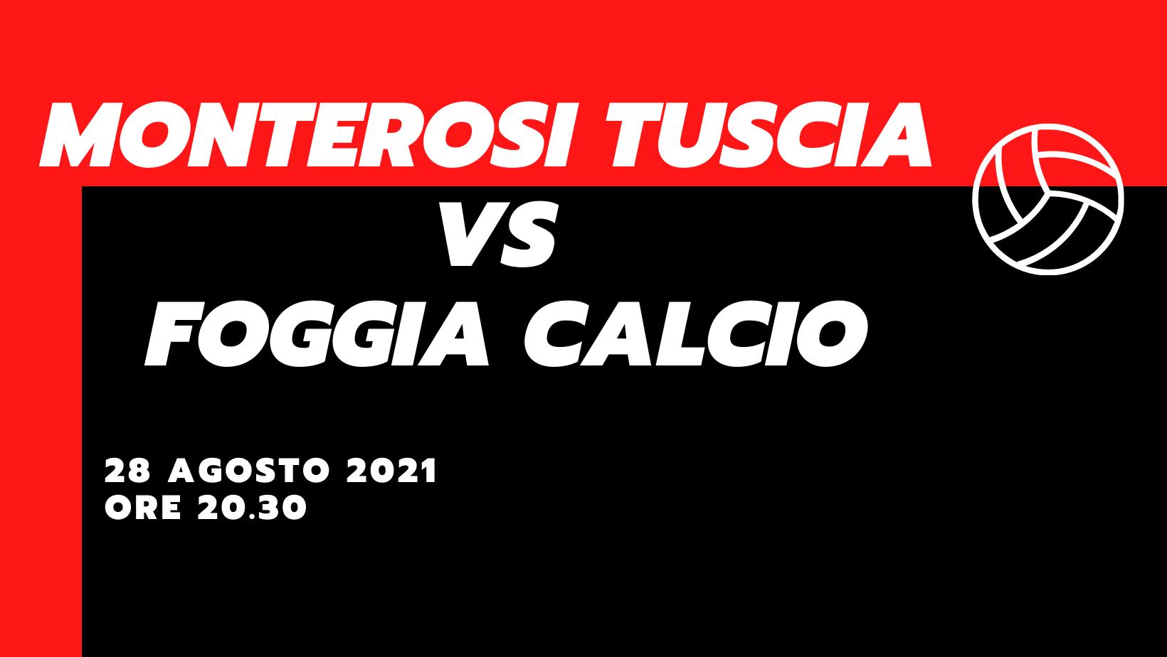 Monterosi Tuscia – Foggia Calcio Highlights Partita 28 agosto 2021 Serie C Girone C